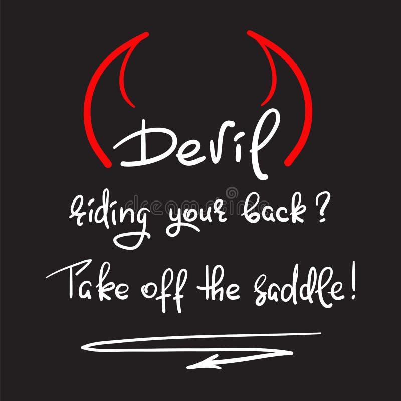 Diabo que monta sua parte traseira? decole a sela - citações inspiradores escritas à mão ilustração stock