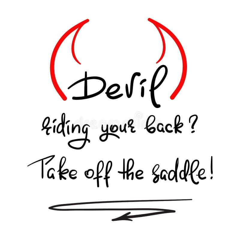 Diabo que monta sua parte traseira? decole a sela - citações inspiradores escritas à mão, cartaz religioso Cópia para o cartaz in ilustração stock