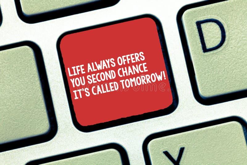 Die Begriffshandschrift, die das Leben bietet zeigt Ihnen zweite Chance immer, welche, es an, nannte S morgen Geschäftsfototext m lizenzfreies stockbild
