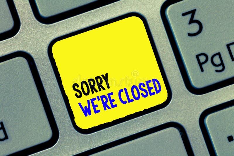 Die Begriffshandschrift, die tut mir leid sind uns zeigt, bezüglich geschlossen Geschäftsfoto-Text Ausdruck der Bedauern-Enttäusc lizenzfreie stockfotografie