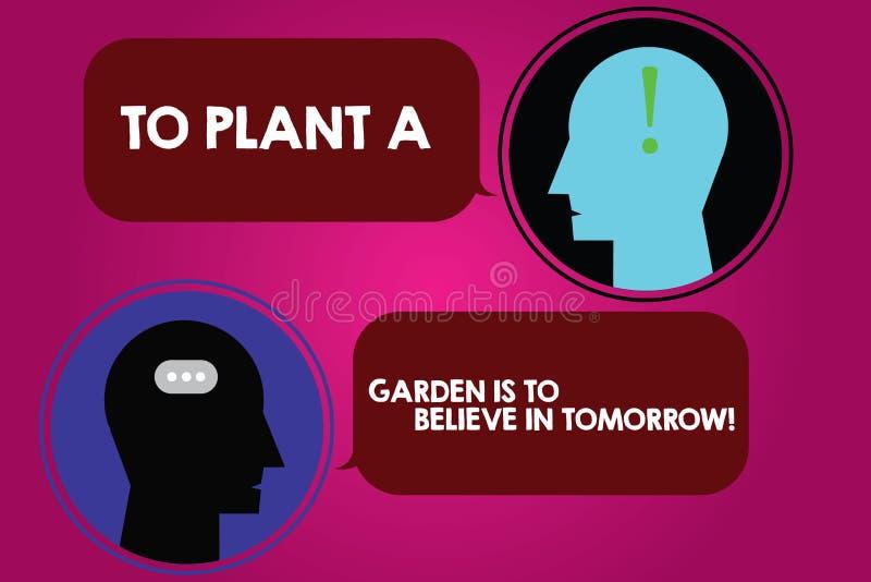 Die Begriffshandschriftvertretung, zum eines Gartens zu pflanzen ist, an Morgen zu glauben Geschäftsfototext Motivationshoffnung  stock abbildung