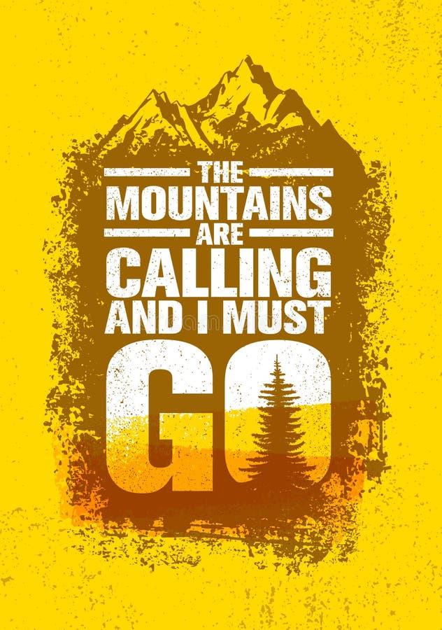Die Berge nennen und ich muss gehen Abenteuer-im Freien Anspornungsmotivations-Zitat Vektor-Typografie-Fahne vektor abbildung