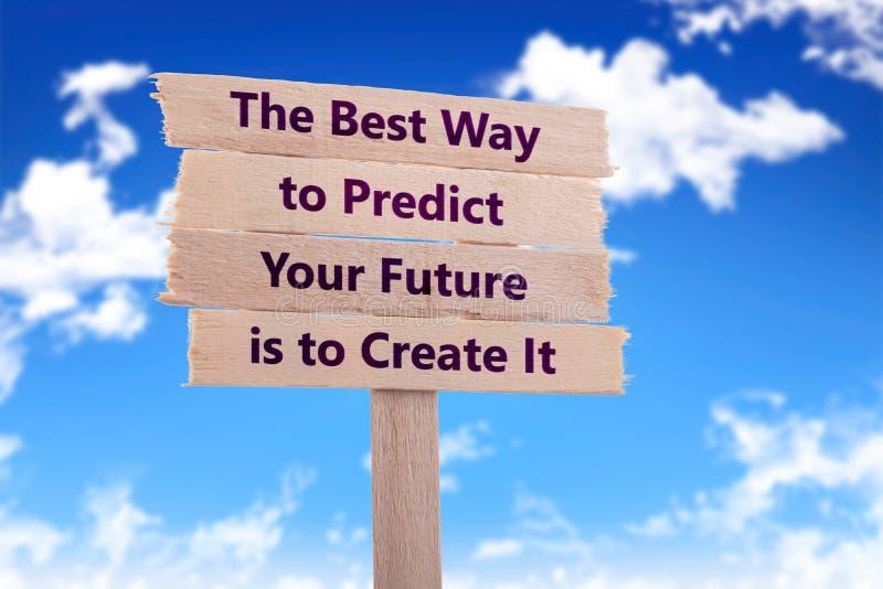 Die beste Weise, Ihre Zukunft vorauszusagen ist, es zu schaffen lizenzfreie stockfotos