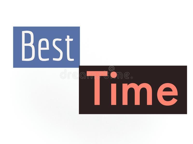 Die beste Zeit mit zwei Wörtern auf unterschiedlicher Farbe lizenzfreie abbildung