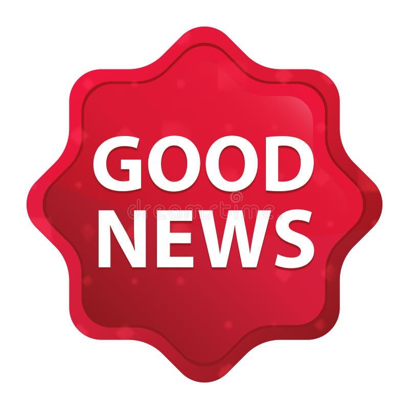 Die guten nebelhaften Nachrichten stiegen roter starburst Aufkleberknopf lizenzfreie abbildung