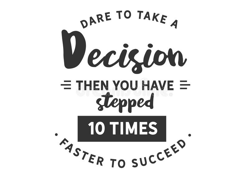 Die Herausforderung, zum einer Entscheidung dann Sie zu nehmen sind 10mal, schneller zu folgen getreten lizenzfreie abbildung