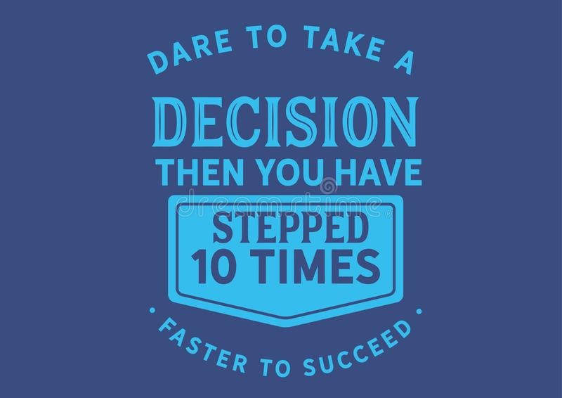 Die Herausforderung, zum einer Entscheidung dann Sie zu nehmen sind 10mal, schneller zu folgen getreten stock abbildung