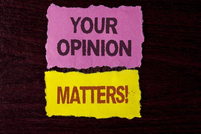 Die Schreibensanmerkung, die Ihre Meinung zeigt, ist Motivanruf von Bedeutung Geschäftsfoto sind Präsentationskunden-Feedback-Ber stockbild