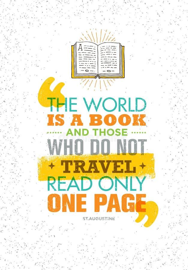 Die Welt ist ein Buch und die, die nicht gelesen nur einer Seite reisen Anspornungsabenteuer-Motivations-Zitat lizenzfreie abbildung
