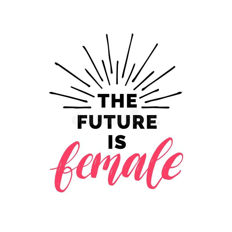 Die Zukunft ist weiblicher Handbeschriftungsdruck Vector kalligraphische Illustration der Frauenbewegung auf weißem Hintergrund vektor abbildung