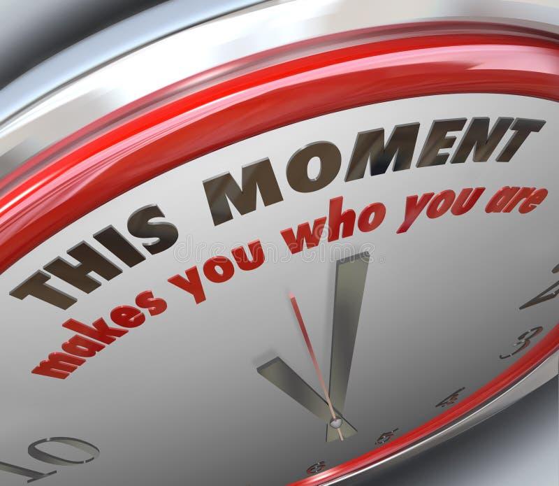 Dieser Moment macht Sie, das Sie Uhr-Wendepunkt-Wahrheit sind stock abbildung