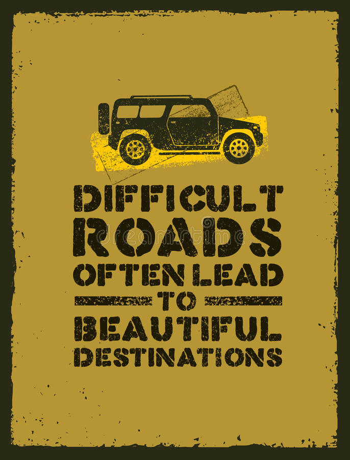 Difficult Roads Often Lead To Beautiful Destinations. Outdoor Adventure Motivation Quote. Inspiring Tourism. Banner Print Vector Concept Inside Stained Frame stock illustration