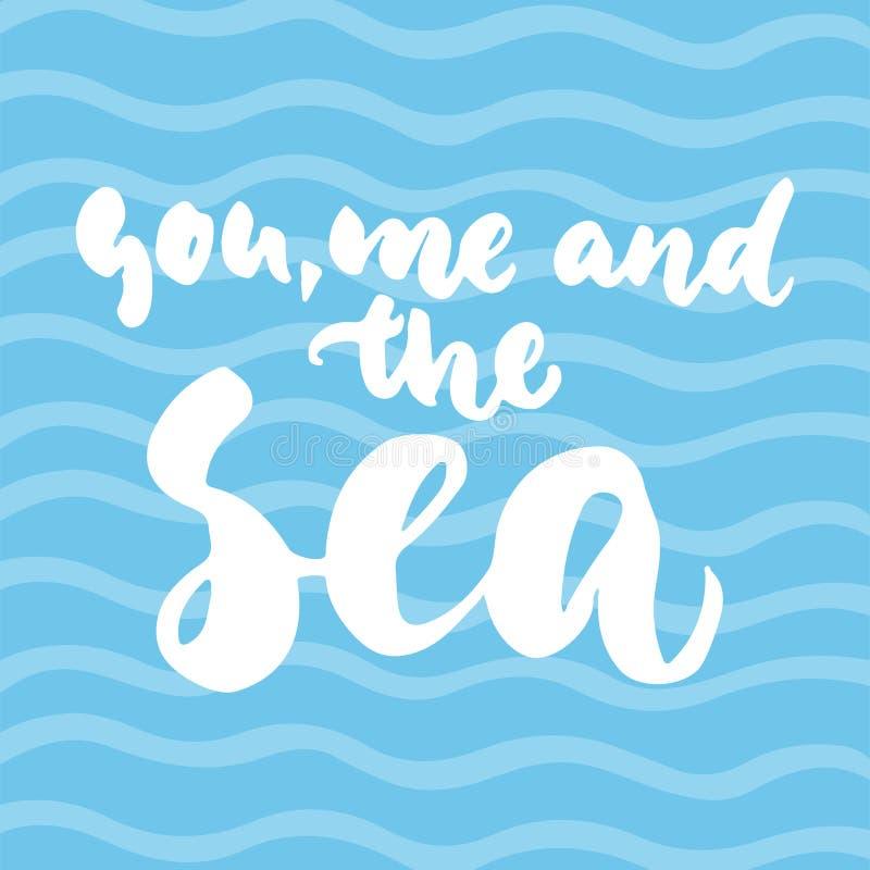 Dig, mig och havet - hand dragen inskrift för färgpulver för borste för bokstävercitationstecken färgrik rolig för fotosamkopieri stock illustrationer
