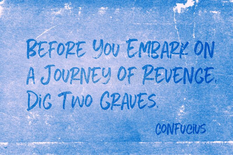 Dig two graves Confucius. Before you embark on a journey of revenge, dig two graves - ancient Chinese philosopher Confucius quote printed on grunge blue paper vector illustration