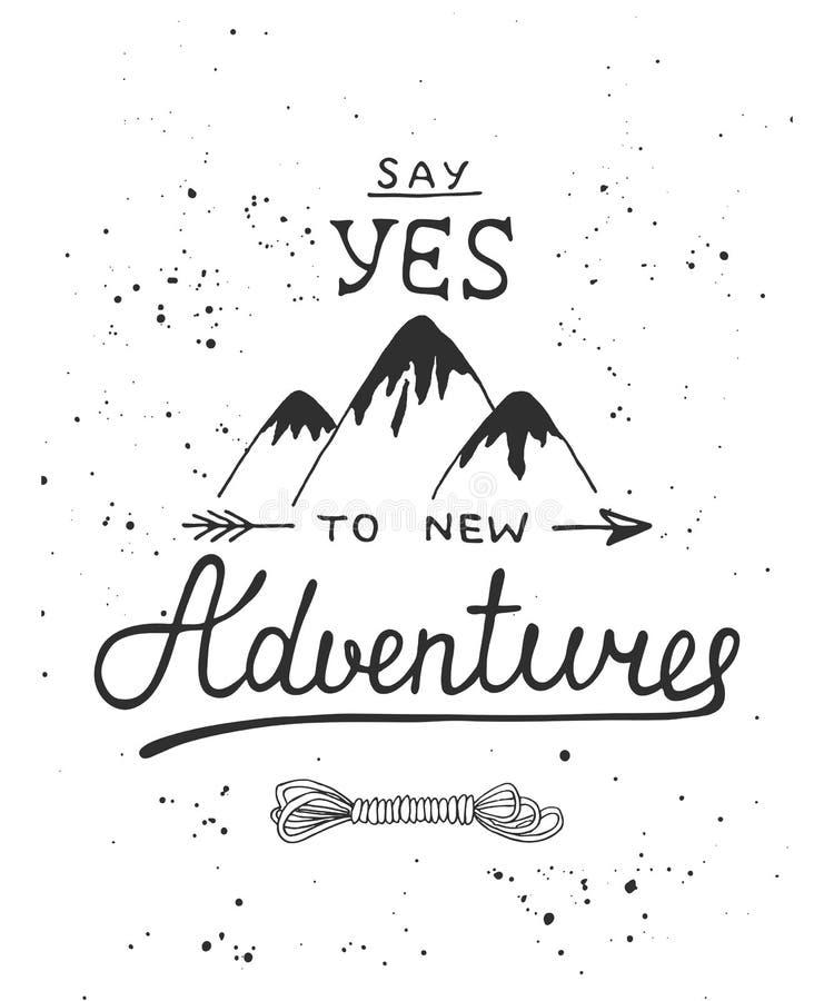 Diga sí a las nuevas aventuras con el bosquejo de montañas y de la cuerda Letras manuscritas ilustración del vector
