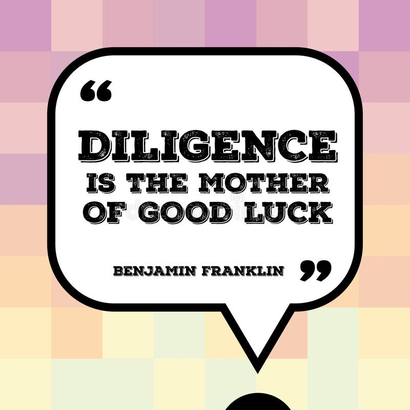 Diligence. Inspirational quote - motivational poster with words by Benjamin Franklin: Diligence is the mother of good luck vector illustration