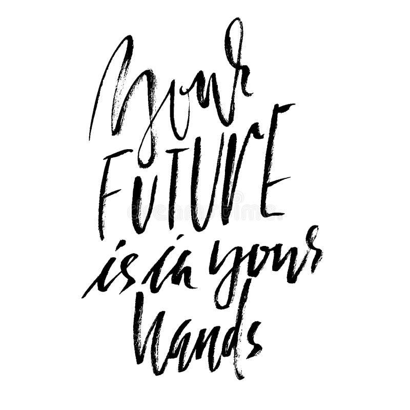 Din framtid är i ditt räcker Dragen hand märka ordspråk Vektortypografidesign Handskriven inskrift vektor illustrationer