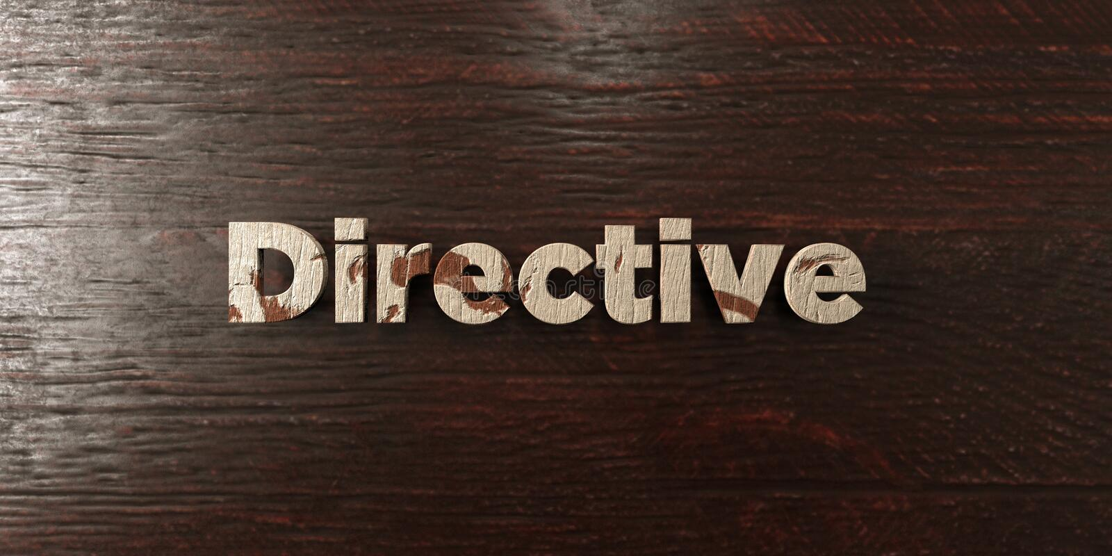 Directive - grungy wooden headline on Maple - 3D rendered royalty free stock image. This image can be used for an online website banner ad or a print postcard royalty free illustration