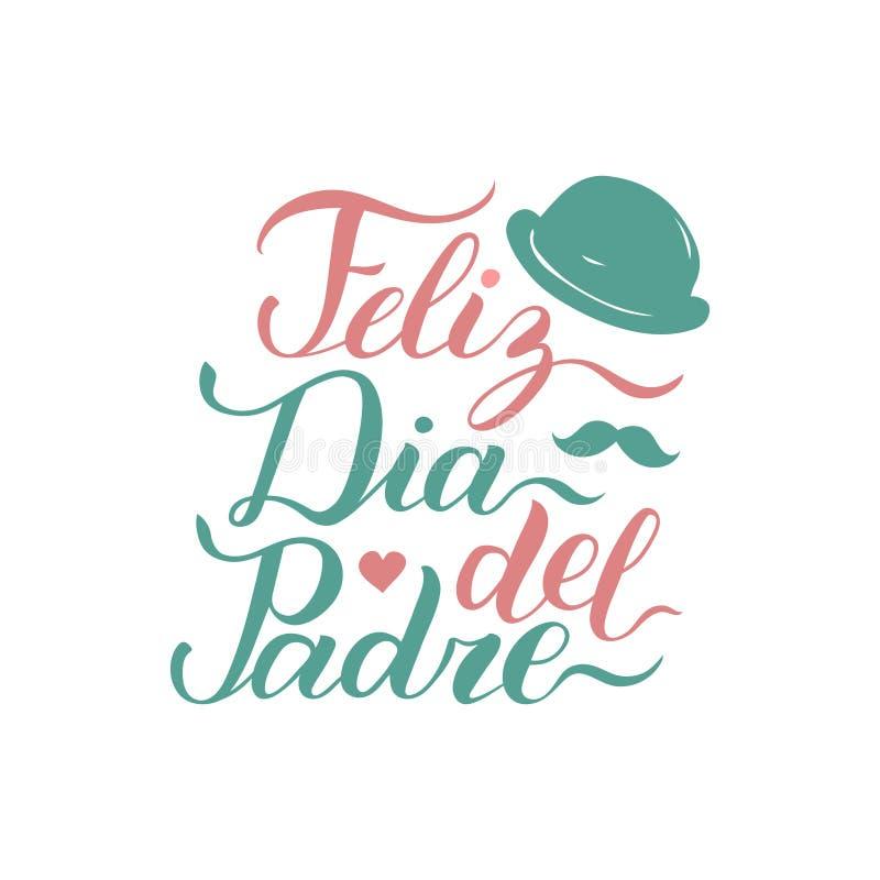 Dirigez la calligraphie Feliz Dia Del Padre, traduit jour de pères heureux pour la carte de voeux, l'affiche de fête etc. illustration stock