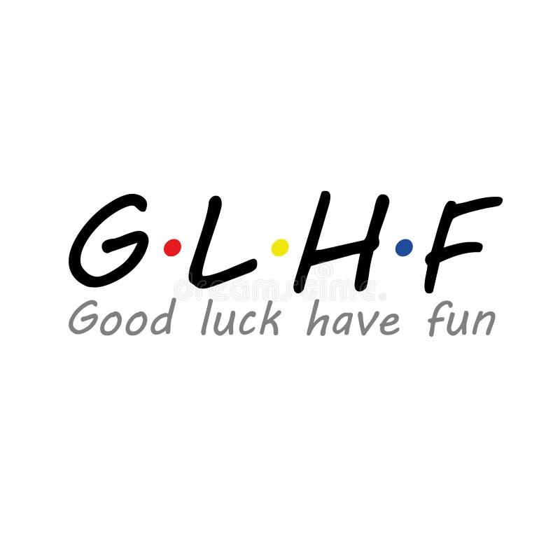 Diseño de la camiseta del vector para los videojugadores con la palabra GLHF Es la abreviatura de la buena suerte se divierte ilustración del vector