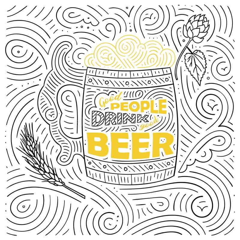 Diseño de tarjeta del tema de la cerveza Las letras - la buena gente bebe la buena cerveza Modelo manuscrito del remolino ilustración del vector