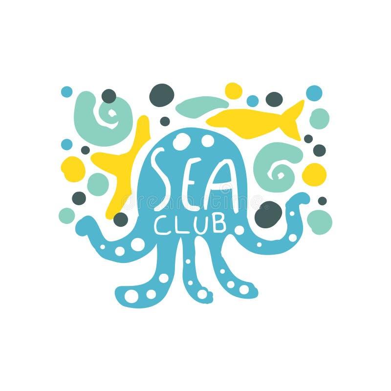 Diseño original del logotipo del club del mar con el pulpo y los pescados Criaturas vivas subacuáticas Vector colorido dibujado m stock de ilustración