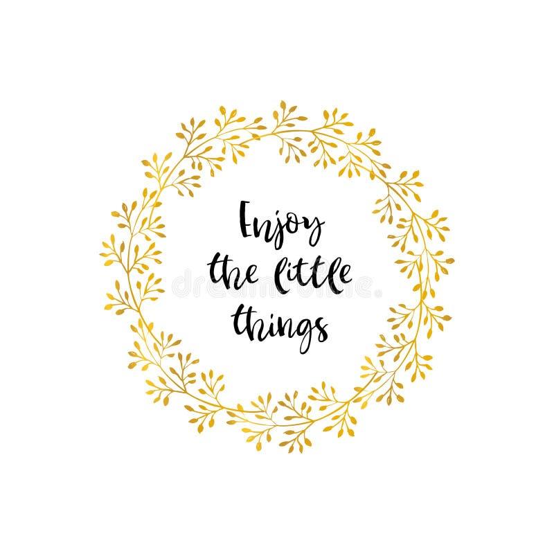Disfrute de las pequeñas cosas Tarjeta de la guirnalda de la flor del oro con inspiratio ilustración del vector