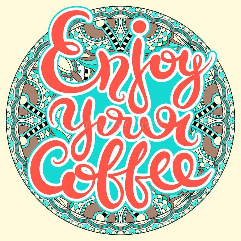 Disfrute de su inscripción a mano de las letras del café para el invitatio ilustración del vector