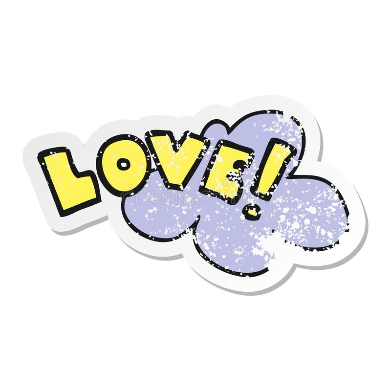 Distressed sticker of a cartoon word love. A creative illustrated distressed sticker of a cartoon word love vector illustration