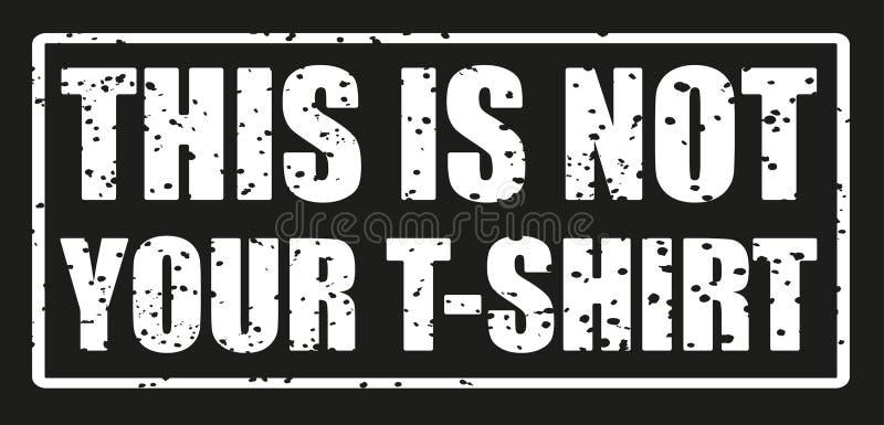 Dit is niet uw t-shirt De grafiek van de slogant-shirt Grafisch Ontwerp Textiel grafische t-shirtdruk royalty-vrije stock afbeelding