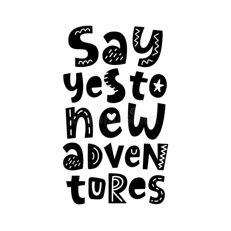 Dites oui à de nouvelles aventures Affiche avec la main écrite marquant avec des lettres la citation illustration stock