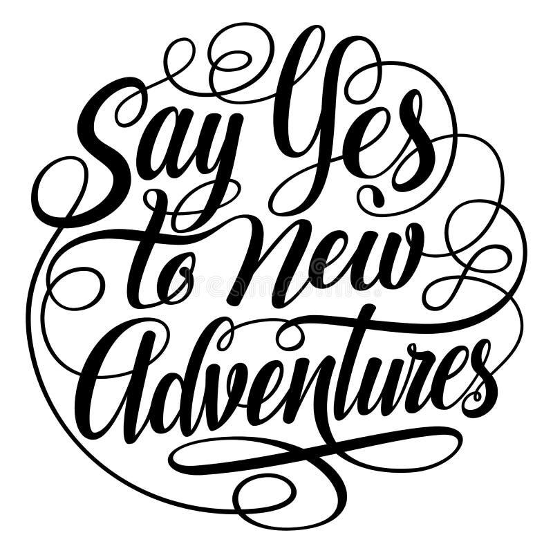 Dites oui à de nouvelles aventures autour de marquer avec des lettres SVG illustration stock
