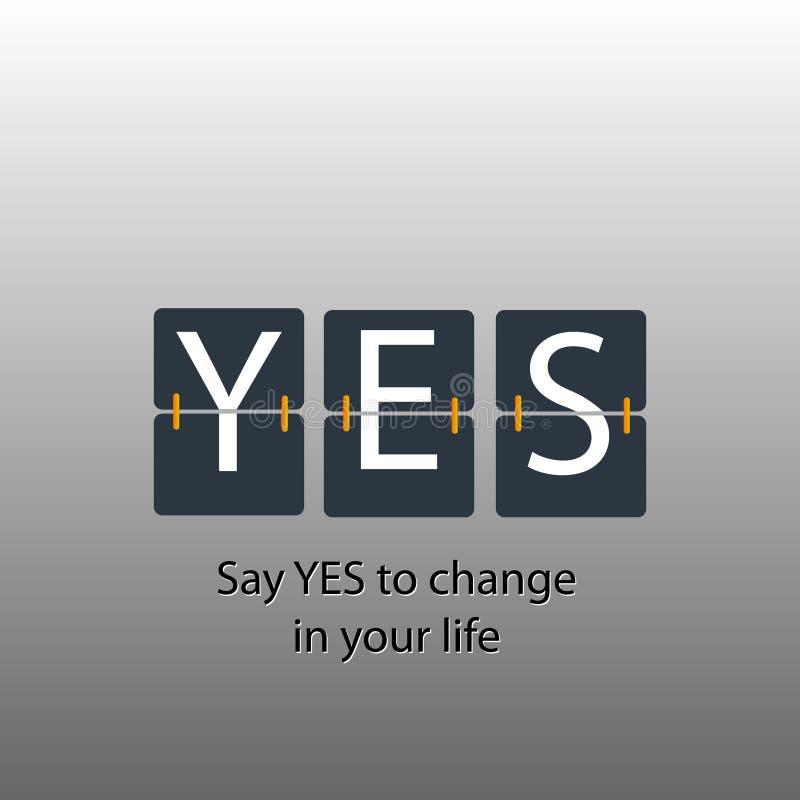 Dites oui de changer photographie stock