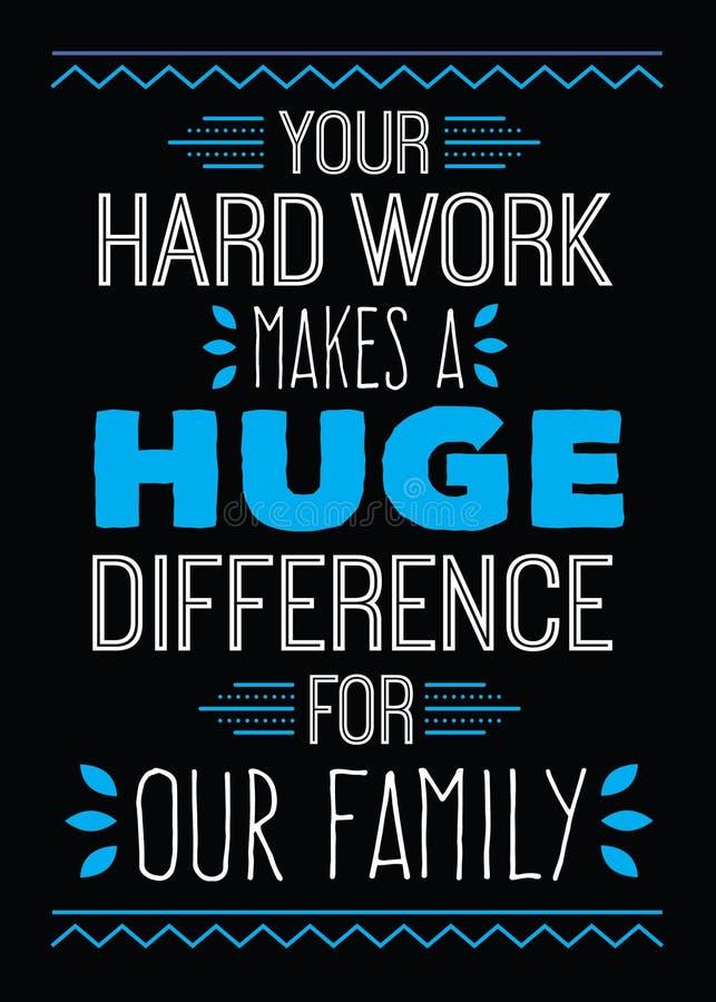 Ditt hårt arbete gör en enorm skillnad för vår familj stock illustrationer