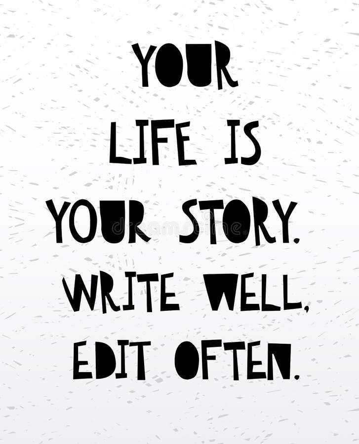 Ditt liv är din berättelse skriver redigerar väl ofta Inspirerande och motivational handskrivet bokstävercitationstecken royaltyfri illustrationer