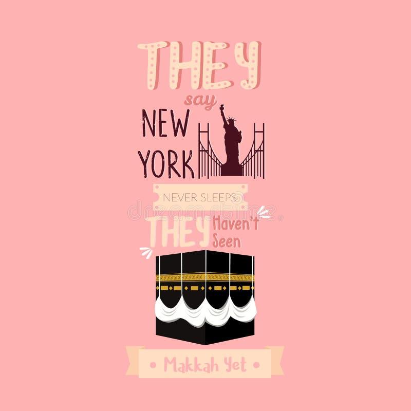 Dizem sonos de New York nunca eles makkah visto t do ` do abrigo ainda ilustração royalty free