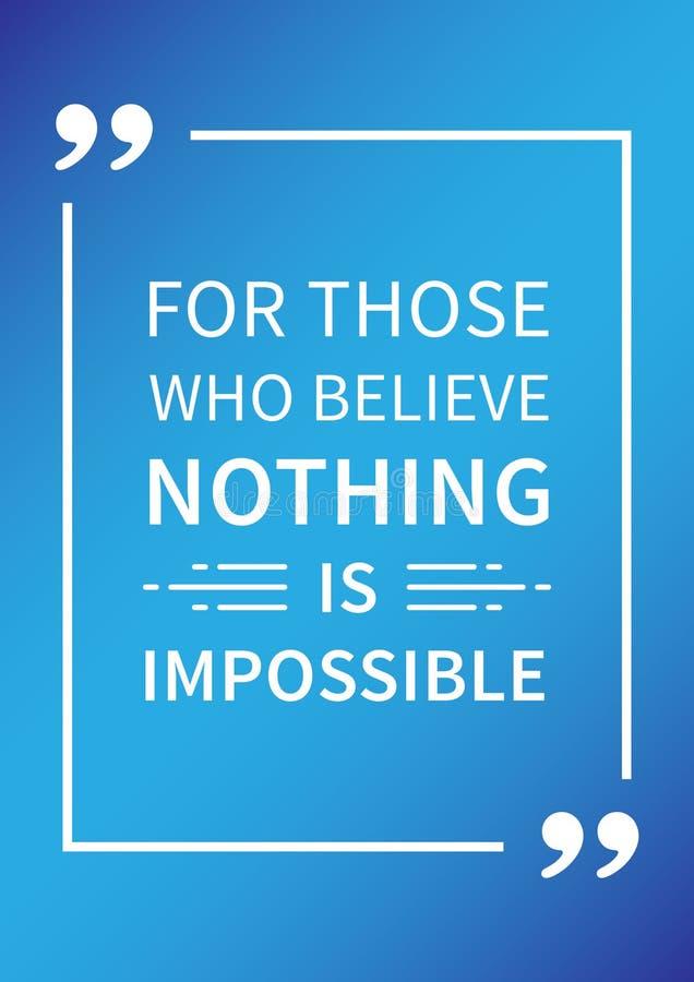 Dla tamto które wierzą nic jest niemożliwy Inspiracyjna Pozytywna afirmacja ilustracja wektor