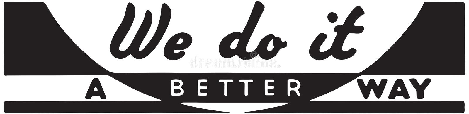 We Do It A Better Way. Retro Ad Art Banner royalty free illustration