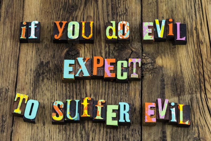 Do evil expect suffer corrupt good kind kindness. Do evil expect suffer corrupt good bad kind kindness letterpress letters genuine goodness help charity nice royalty free stock photo