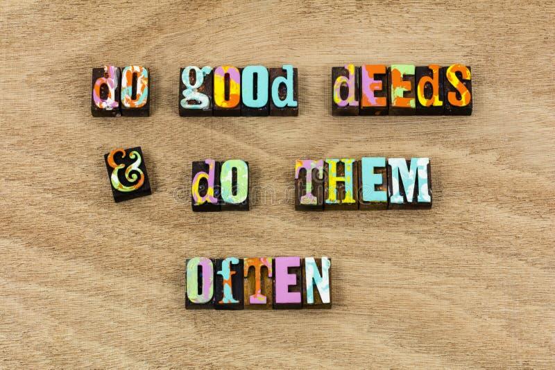Do good deeds often kindness help volunteer deed. Helping reward charity goodness teach leadership teamwork working together purity positive karma stock photos