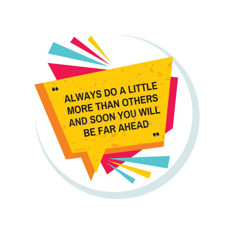 Always do a little more than others and soon you will be far ahead. Inspiring positive motivation quote poster template. Creatve stock illustration