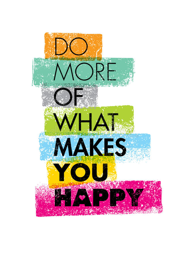 Do More Of What Makes You Happy Motivation Quote. Creative Vector Typography Concept.  stock illustration