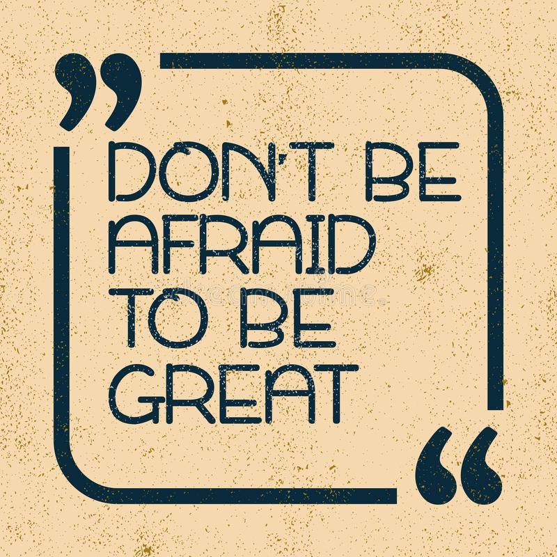 Do not be afraid to be great. Inspirational motivational quote. Vector illustration vector illustration