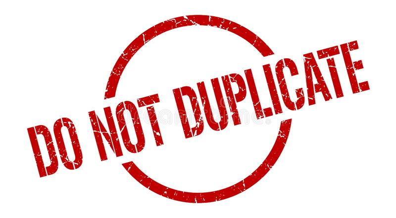 Do not duplicate stamp. Do not duplicate round grunge stamp. do not duplicate sign. do not duplicate vector illustration