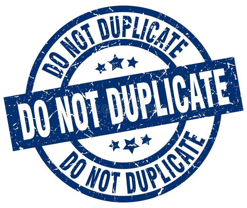 Do not duplicate stamp. Do not duplicate round grunge stamp isolated on white background royalty free illustration