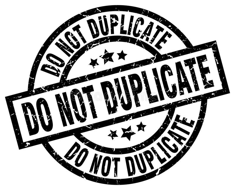Do not duplicate stamp. Do not duplicate grunge vintage stamp isolated on white background. do not duplicate. sign vector illustration