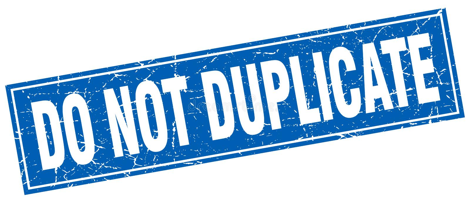 Do not duplicate stamp. Do not duplicate square grunge stamp. do not duplicate sign. do not duplicate vector illustration