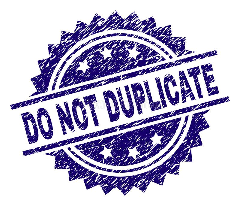 Scratched Textured DO NOT DUPLICATE Stamp Seal. DO NOT DUPLICATE stamp seal watermark with distress style. Blue vector rubber print of DO NOT DUPLICATE tag with stock illustration