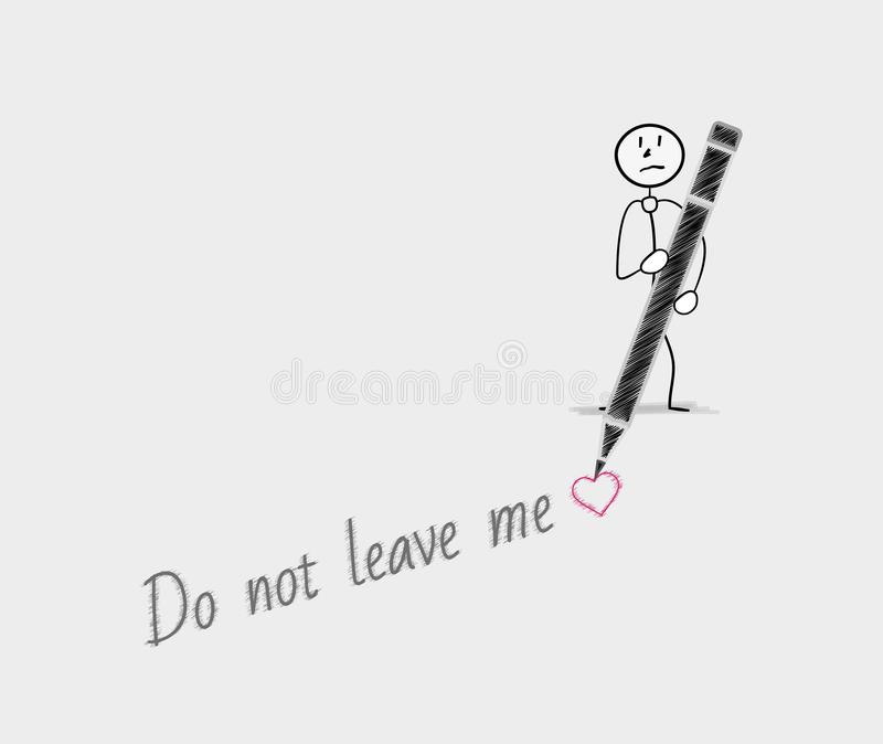 Do not leave me and sad man. Do not leave me text written by a sad man stock illustration