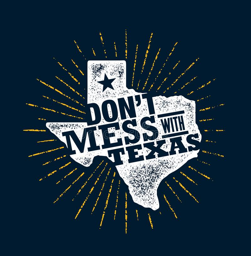 Do Not Mess With Texas Quote. Inspiring Creative Motivation Poster Template. States Pride Vector Typography Banner stock illustration